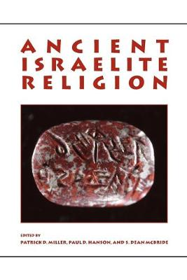 Ancient Israelite Religion: Essays in Honor of Frank Moore Cross (Paperback)