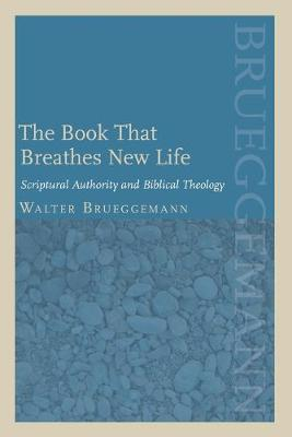 The Book That Breathes New Life: Scriptural Authority and Biblical Theology (Paperback)