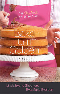 Bake Until Golden: A Novel (Paperback)