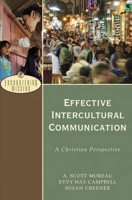 Effective Intercultural Communication: A Christian Perspective - Encountering Mission (Paperback)