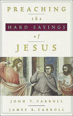 Preaching the Hard Sayings of Jesus (Paperback)