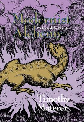 Modernist Alchemy: Poetry and the Occult (Hardback)