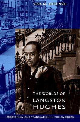 The Worlds of Langston Hughes: Modernism and Translation in the Americas (Hardback)