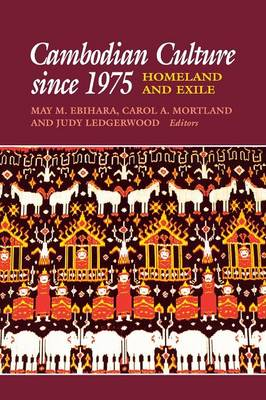 Cambodian Culture Since 1975: Homeland and Exile : Annual Meeting : Papers - Asia East by South (Paperback)
