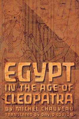 Egypt in the Age of Cleopatra: History and Society Under the Ptolemies (Paperback)
