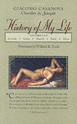 History of My Life: Volume 7 & 8: First Translated into English in Accordance with the Original French Manuscript by Willard R. Trask (Paperback)