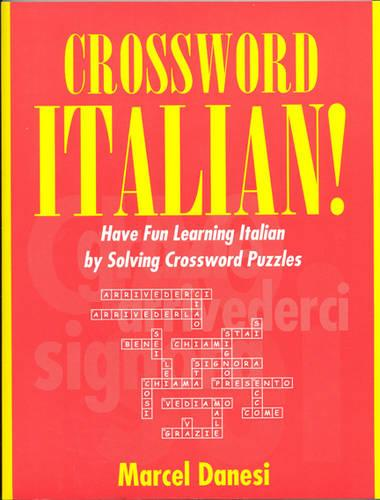 Crossword Italian!: Have Fun Learning Italian by Solving Crossword Puzzles (Paperback)