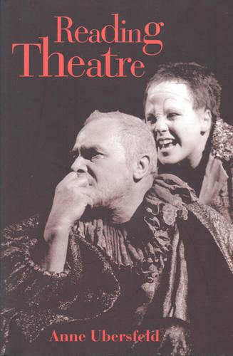 Reading Theatre - Toronto Studies in Semiotics & Communication (Paperback)