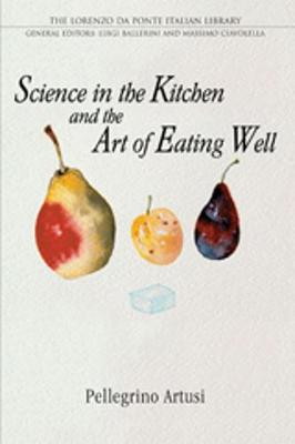 Science in the Kitchen and the Art of Eating Well - The Lorenzo Da Ponte Italian Library (Paperback)