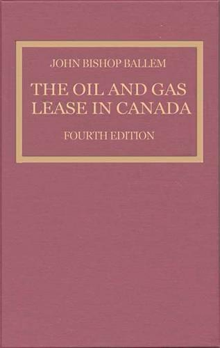The Oil and Gas Lease in Canada (Hardback)