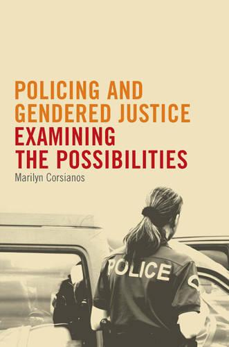 Policing and Gendered Justice: Examining the Possibilities (Paperback)
