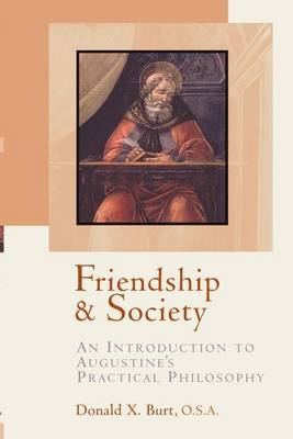 Friendship and Society: Introduction to Augustine's Practical Philosophy (Paperback)