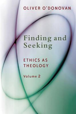 Finding and Seeking: 2: Ethics as Theology (Paperback)