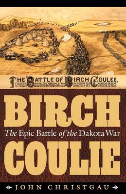 Birch Coulie: The Epic Battle of the Dakota War (Paperback)