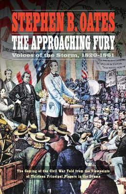 The Approaching Fury: Voices of the Storm, 1820-1861 (Paperback)