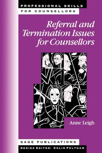 Referral and Termination Issues for Counsellors - Professional Skills for Counsellors Series (Paperback)