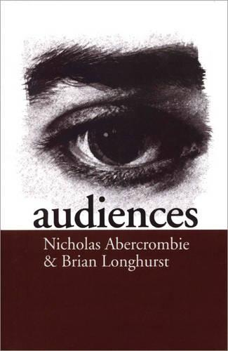 Audiences: A Sociological Theory of Performance and Imagination (Hardback)