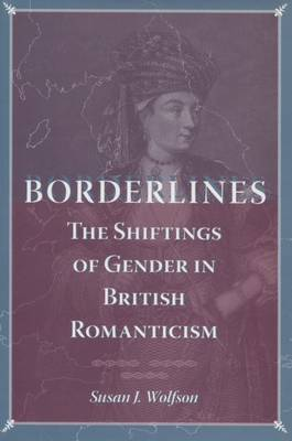 Borderlines: The Shiftings of Gender in British Romanticism (Paperback)