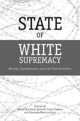 State of White Supremacy: Racism, Governance and the United States (Paperback)
