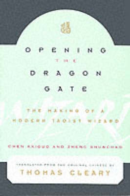 Opening the Dragon Gate: The Making of a Modern Tao Wizard (Paperback)
