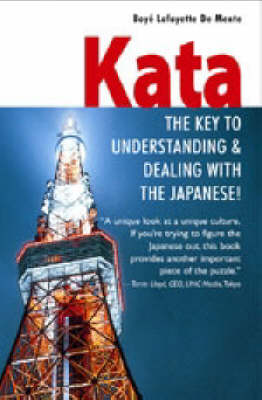 Kata: The Key to Understanding and Dealing with the Japanese (Paperback)