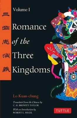 Romance of the Three Kingdoms: v.1 - Tuttle Classics of Asian Literature S. (Paperback)