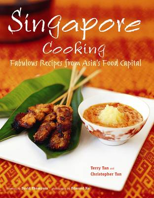 Singapore Cooking: Fabulous Recipes from Asia's Food Capital (Hardback)