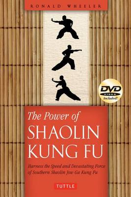 Power of Shaolin Kung Fu: Harness the Speed and Devastating Force of Jow Ga Kung Fu (Mixed media product)