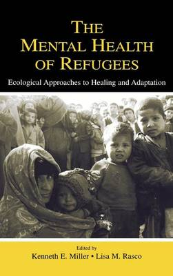 Mental Health of Refugees: Ecological Approaches to Healing and Adaptation (Hardback)