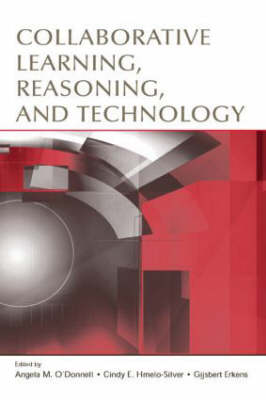 Collaborative Learning, Reasoning, and Technology - Rutgers Invitational Symposium on Education Series (Hardback)