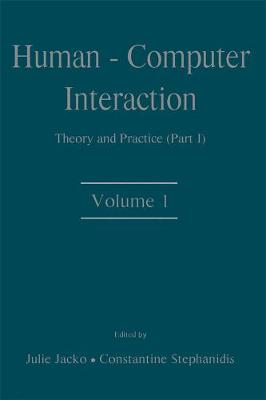 Human-Computer Interaction: Theory and Practice Part 1 Volume 1: Theory and Practice - Human Factors and Ergonomics (Hardback)