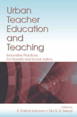 Urban Teacher Education and Teaching: Innovative Practices for Diversity and Social Justice (Paperback)