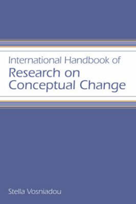 International Handbook of Research on Conceptual Change - Educational Psychology Handbook v. 1 (Paperback)