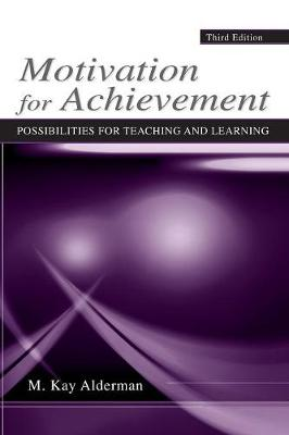 Motivation for Achievement: Possibilities for Teaching and Learning (Paperback)