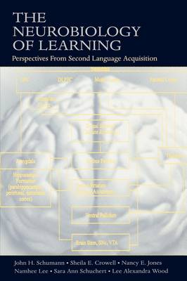 The Neurobiology of Learning: Perspectives from Second Language Acquisition (Paperback)