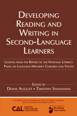 Developing Reading and Writing in Second Language Learners: Lessons from the Report of the National Literacy Panel on Language-Minority Children and Youthpublished by Routledge for the American Association of Colleges for Teacher Education (Paperback)