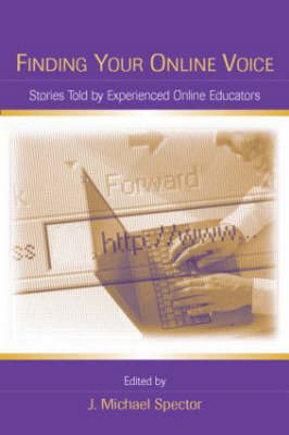 Finding Your Online Voice: Stories Told by Experienced Online Educators (Hardback)