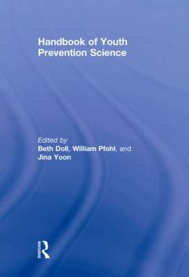 Handbook of Youth Prevention Science (Hardback)