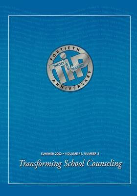 Transforming School Counseling: A Special Issue of Theory into Practice (Paperback)