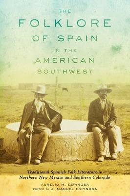 The Folklore of Spain in the American Southwest: Traditional Spanish Folk Literature in Northern New Mexico and Southern Colorado (Paperback)