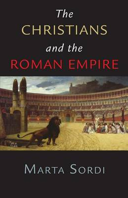 Christians and the Roman Empire (Paperback)