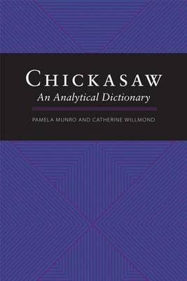 Chickasaw: An Analytical Dictionary (Paperback)