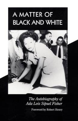 A Matter of Black and White: The Autobiography of Ada Lois Sipuel Fisher (Hardback)