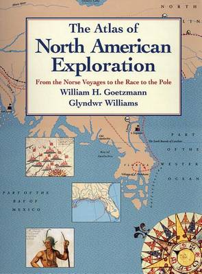 The Atlas of North American Exploration: From the Norse Voyages to the Race in the North Pole (Paperback)