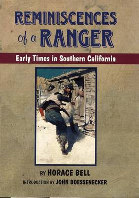 Reminiscences of a Ranger: Early Times in Southern California (Paperback)