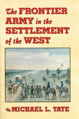 Frontier Army in the Settlement of the West (Paperback)