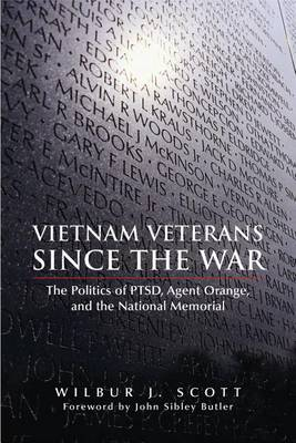 Vietnam Veterans Since the War: The Politics of PTSD, Agent Orange, and the National Memorial (Paperback)