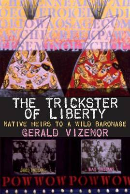 The Trickster of Liberty: Native Heirs to a Wild Baronage (Paperback)