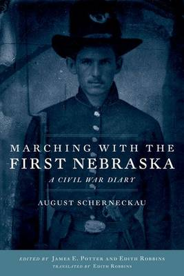 Marching with the First Nebraska: A Civil War Diary (Hardback)