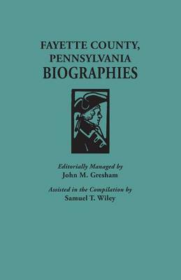 Fayette County, Pennsylvania, Biographies (Paperback)